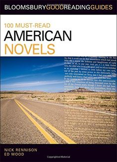100 Must-Read American Novels: Discover Your Next Great Read... (Bloomsbury Good Reading Guides): Amazon.co.uk: Nick Rennison, Ed Wood: 9781408129128: Books