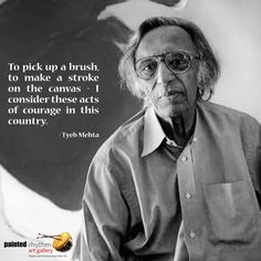 What do you have to say about this?  #Art #Quote #TyebMehta #ArtistQuote #IndianArt #Legendary #PaintedRhythm