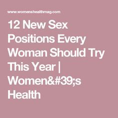 12 New Sex Positions Every Woman Should Try This Year | Women's Health