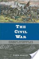 The Civil War: primary documents on events from 1860 to 1865                           E464 .C54 2004