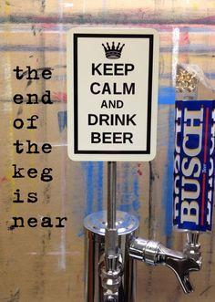 KEEP CALM & DRINK BEER SIGN tap handle BUD COORS LIGHT miller lite carry on