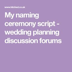 My naming ceremony script - wedding planning discussion forums