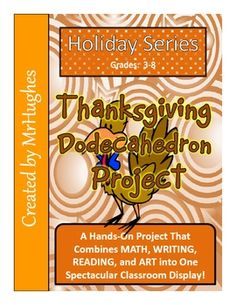 This amazing 26 page Thanksgiving project will have your students using their reading, writing, math, and art skills to turn 12 circles into a geometric wonder- a Dodecahedron. ($)