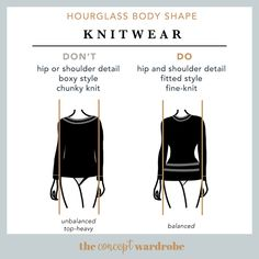 Hourglass Body Shape Knitwear Do's and Don'ts - the concept wardrobe Hourglass Figure Outfits, Hourglass Dress, Hourglass Fashion, Hourglass Clothes, Image Coach, Hourglass Body Shape, Shape Fitness, Build A Wardrobe, Cool Style