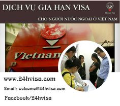 Dịch vụ gia hạn visa, gia hạn visa cho người nước ngoài. Gia hạn visa: 0909 996 137 – 0938 885 760 Email: welcome@24hvisa.com www.24hvisa.com