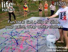 Fun idea: Get a Slip 'n' Slide, pour paint, wear white clothes ;)