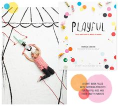 Book List: Playful – Toys and Crafts Made by Hand by Merilee Liddiard via Creature Comforts