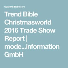 Trend Bible Christmasworld 2016 Trade Show Report | mode...information GmbH