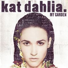 album cover art [01/2015]: kat dahlia ¦ my garden |