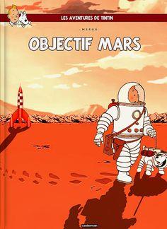 cartoons logos Tintin - Objectif Mars (fake cover) by Tin Tin Cartoon, Album Tintin, Atlas Book, Herge Tintin, Comic Art, Comic Books, Will Eisner, Cartoon Logo, Lucky Luke