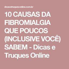 10 CAUSAS DA FIBROMIALGIA QUE POUCOS (INCLUSIVE VOCÊ) SABEM - Dicas e Truques Online