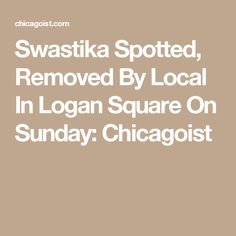 Swastika Spotted, Removed By Local In Logan Square On Sunday: Chicagoist