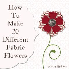 How To Make Fabric Flowers www.thecraftyblogstalker.com 20 Fabric Flower Tutorials