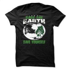 save the earth T Shirt, Hoodie, Sweatshirts - custom tshirts #shirt #fashion