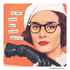 My Other Glasses Have a Olive and a Twist Magnet - Anne Taintor Magnet