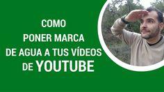 Como Poner Una Marca De Agua A Tus Vídeos De Youtube