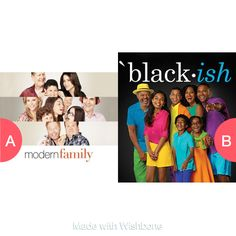 Modern Family or Blackish? Click here to vote @ http://getwishboneapp.