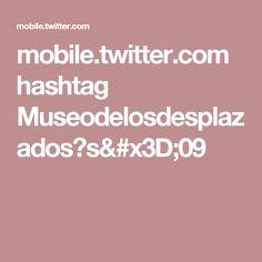 Búsqueda en Twitter: #Museodelosdesplazados