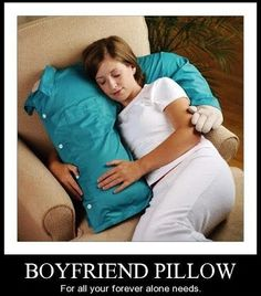 Funny pictures about The Boyfriend Pillow. Oh, and cool pics about The Boyfriend Pillow. Also, The Boyfriend Pillow.