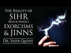 The Reality of Sihr (Black Magic), Exorcisms & Jinns - Part II ~ Dr. Yasir Qadhi | 31st October 2014 - YouTube