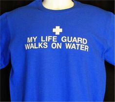 Peace Be With U - Christian Store - My Life Guard Walks On Water - Christian Shirt, $7.99 (http://www.peacebewithu.com/my-life-guard-walks-on-water-christian-shirt/)