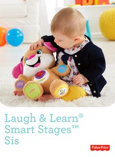 The Fisher-Price Laugh & Learn® Smart Stages™ Sis  is the same plush, cuddly friend your baby loves, but now she features Smart Stages™ technology that changes the learning content as baby grows! For ages 6-36 months.