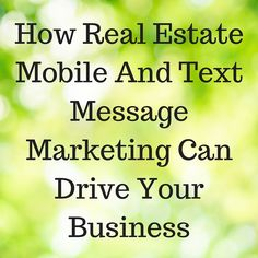 The Power Of Mobile: 4 Infographics That Explain How Real Estate Mobile And Text Message Marketing Can Drive Your Business