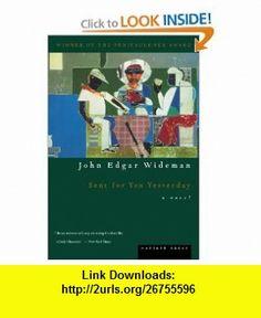 Sent for You Yesterday (0046442877299) John Edgar Wideman , ISBN-10: 0395877296  , ISBN-13: 978-0395877296 ,  , tutorials , pdf , ebook , torrent , downloads , rapidshare , filesonic , hotfile , megaupload , fileserve