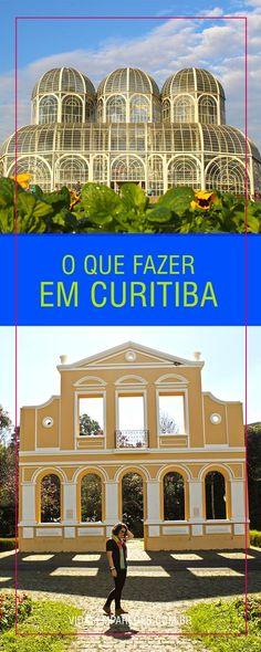 O que fazer em Curitiba, dicas Curitiba, atrações em Curitiba.