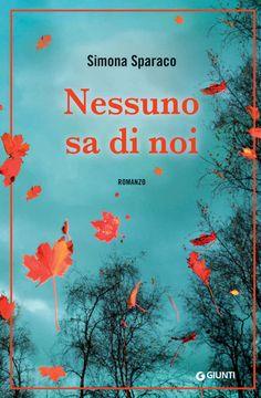 Nessuno sa di noi eBook: Simona Sparaco: Amazon.it: Kindle Store