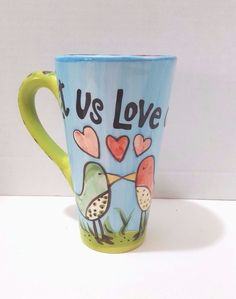 Laura Kirkland Glory Haus Mug Let Us Love Another Birds Hearts Hand Painted  #gloryhaus