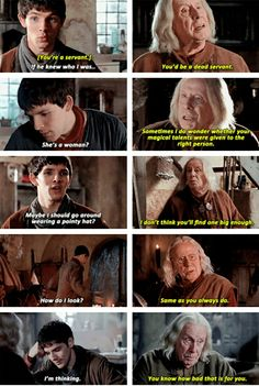Gaius continually shitting Merlin up with an overload of sass. //| Okokok don't hate me, I loved gaius' character, he was great, but I feel like his character was victimed with bad acting......... Just my opinion, my friend thinks his actor is great so I know that not everyone shares my opinion.