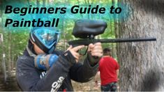 A Beginners Guide to Paintball: What to Expect