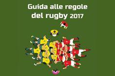 Guida alle regole del 2017. Online la nuova edizione aggiornata del manuale per conoscere le regole del rugby e i gesti dell'arbitro