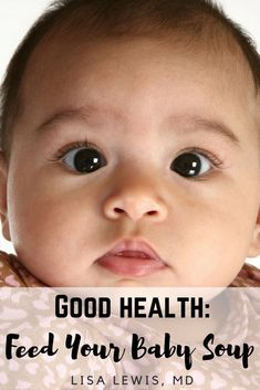 Babies six months and older can enjoy tasty soup. Giving your baby soup broth is a great way to get your little one used to flavors your family eats. Baby Health, Kids Health, Children Health, Pureed Food Recipes, Baby Food Recipes, Soup For Babies, Lisa Lewis, Soup Broth, Picky Eaters Kids
