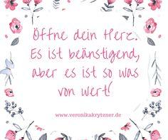 Öffne dein Herz Geh raus aus deinem Kokon. Mehr auf www.veronikakrytzner.de