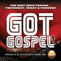 Various Artists - Got Gospel? The Best Indie Tracks... Yesterday, Today & Forever (CD)