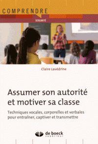 Assumer son autorité et motiver sa classe : techniques vocales, corporelles et verbales pour entraîner, captiver et transmettre / Claire Lavédrine. http://buweb.univ-orleans.fr/ipac20/ipac.jsp?session=1463F845T2M50.1883&menu=search&aspect=subtab66&npp=10&ipp=25&spp=20&profile=scd&ri=&index=.IN&term=9782807302365&oper=AND&x=0&y=0&aspect=subtab66&index=.TI&term=&oper=AND&index=.AU&term=&oper=AND&index=.TP&term=&ultype=&uloper=%3D&ullimit=&ultype=&uloper=%3D&ullimit=&sort=