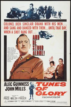Tunes of Glory (1960) Stars: Alec Guinness, John Mills, Susannah York, Kay Walsh, Dennis Price, Gordon Jackson, John Fraser ~ Director: Ronald Neame (Nominated for an Oscar in 1961 for Best Writing, Screenplay Based on Material from Another Medium; Nominated for 5 BAFTA Awards)