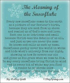 goodies A Christian Christmas poem on the meaning of the snowflake by Holley Gerth.A Christian Christmas poem on the meaning of the snowflake by Holley Gerth. Christmas Poems, Christmas Program, Meaning Of Christmas, A Christmas Story, Christmas Traditions, All Things Christmas, Winter Christmas, Christmas Scripture, Christmas Pictures