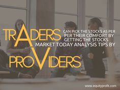 #Traders can #pick the #stocks as per their comfort by getting the #stocksmarkettoday analysis tips by providers.