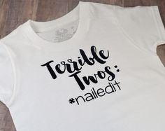 Terrible Twos #nailedit Funny Baby Onesie Two Year Old Toddler Boy Girl Funny Tee T-Shirt Cotton Hilarious Birthday Gift 2nd Birthday Party by ForeverCharmz on Etsy