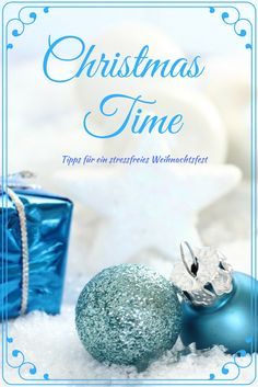 Christmas Time - Tipps für ein stressfreies Weihnachtsfest