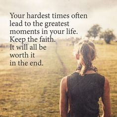 awesome Words of encouragement: Life quotes About Keep Faith, Lead To The Greatest