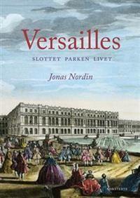 http://www.adlibris.com/se/product.aspx?isbn=9113025252   Titel: Versailles : Slottet Parken Livet - Författare: Jonas Nordin - ISBN: 9113025252 - Pris: 207 kr
