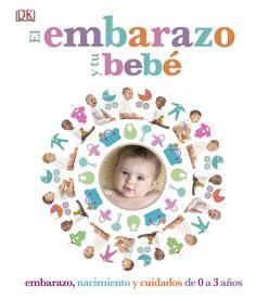 """DK – El embarazo y tu bebé """"El embarazo y tu bebé"""" ofrece datos fascinantes y consejos prácticos sobre todo aquello que preocupa a las madres y los padres actuales, desde el embarazo hasta el nacimiento del bebé y su cuidado durante los tres primeros años, incluido un capítulo específico sobre la llegada de un hermanito."""