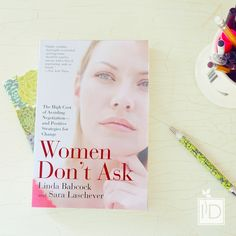"""This month's book is """"Women Don't Ask"""" by Linda Babcock and Sara Laschever and aligns perfectly with our February theme:  The Art of Advocating for Yourself.  Combining fascinating research with revealing commentary from hundreds of women, this groundbreaking book explores the personal and societal reasons women seldom ask for what they need, want, and deserve at home and at work–and shows how they can develop this crucial skill.    http://amzn.to/1U7kJwb"""