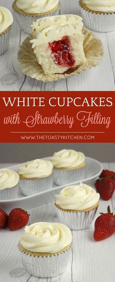 Strawberry Filled Cupcakes - The Toasty Kitchen Fluffy White Cupcakes with Strawberry Filling – The Toasty Kitchen Cupcake Filling Recipes, White Cupcake Recipes, White Cupcakes, Cupcake Flavors, White Chocolate Cupcakes, Cupcake With Filling, Cupcake Fillings, Gourmet Cupcake Recipes, White Wedding Cupcakes