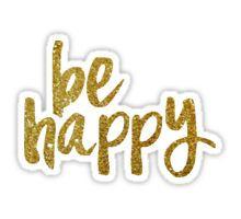 Be Happy (Glitter) Sticker