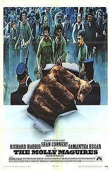 The Molly Maguires is a 1970 American film based on a 1969 novel by Arthur H. Lewis that was directed by Martin Ritt. It stars Richard Harris and Sean Connery.